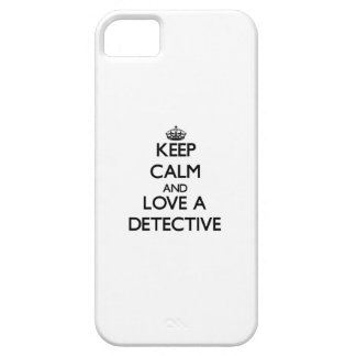Keep Calm and Love a Detective iPhone 5 Case
