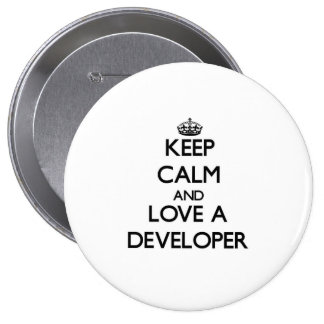 Keep Calm and Love a Developer 4 Inch Round Button