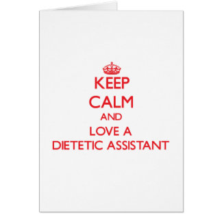 Keep Calm and Love a Dietetic Assistant Greeting Card