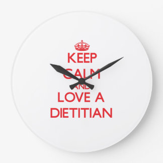 Keep Calm and Love a Dietitian Large Clock