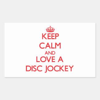 Keep Calm and Love a Disc Jockey Rectangular Sticker