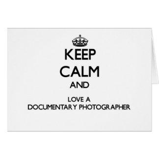 Keep Calm and Love a Documentary Photographer Card