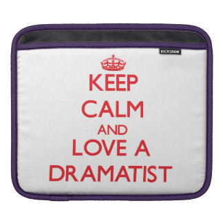 Keep Calm and Love a Dramatist iPad Sleeves