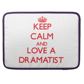 Keep Calm and Love a Dramatist Sleeve For MacBook Pro