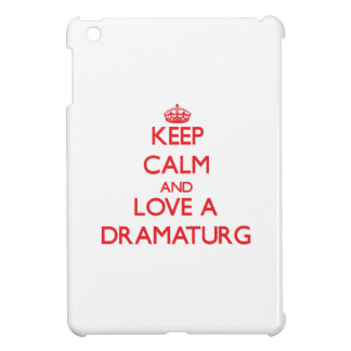 Keep Calm and Love a Dramaturg iPad Mini Cases
