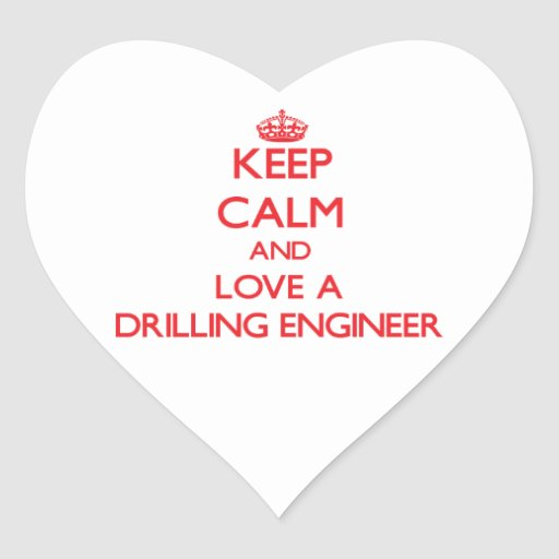 Keep Calm and Love a Drilling Engineer Sticker