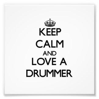 Keep Calm and Love a Drummer Photo Print