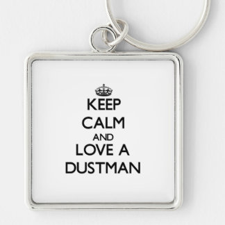 Keep Calm and Love a Dustman Silver-Colored Square Keychain