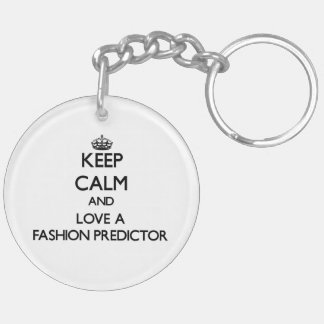 Keep Calm and Love a Fashion Predictor Acrylic Key Chains