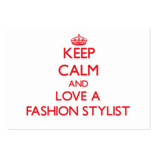 Keep Calm and Love a Fashion Stylist Large Business Card