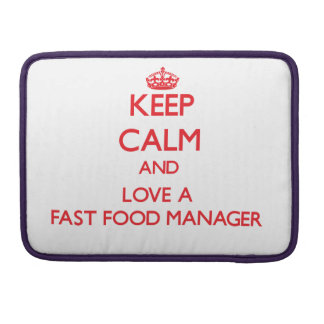 Keep Calm and Love a Fast Food Manager MacBook Pro Sleeves
