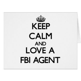 Keep Calm and Love a Fbi Agent Greeting Cards