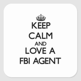Keep Calm and Love a Fbi Agent Square Sticker