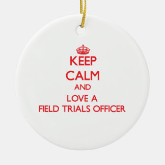 Keep Calm and Love a Field Trials Officer Christmas Ornaments