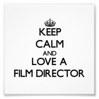 Keep Calm and Love a Film Director Photo