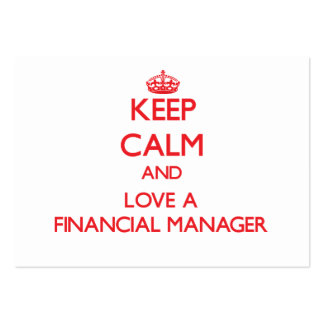 Keep Calm and Love a Financial Manager Business Card Templates