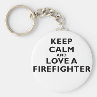 Keep Calm and Love a Firefighter Basic Round Button Keychain
