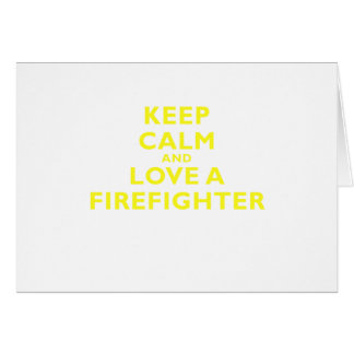 Keep Calm and Love a Firefighter Card