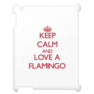 Keep calm and Love a Flamingo iPad Cases