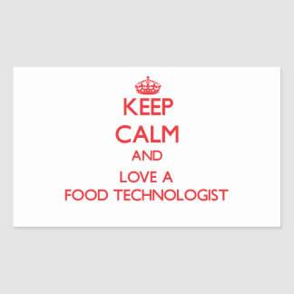 Keep Calm and Love a Food Technologist Rectangular Sticker