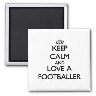Keep Calm and Love a Footballer Magnets