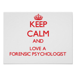 Keep Calm and Love a Forensic Psychologist Poster