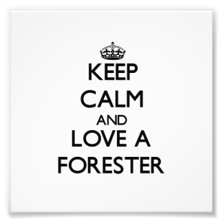 Keep Calm and Love a Forester Photographic Print