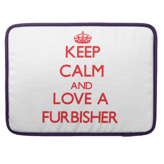 Keep Calm and Love a Furbisher Sleeves For MacBooks
