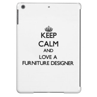Keep Calm and Love a Furniture Designer Case For iPad Air