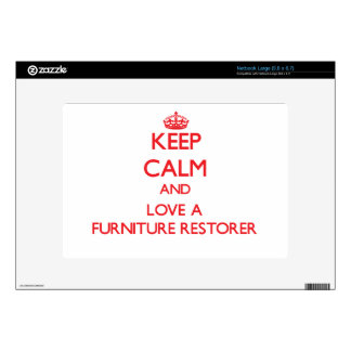 Keep Calm and Love a Furniture Restorer Netbook Skins