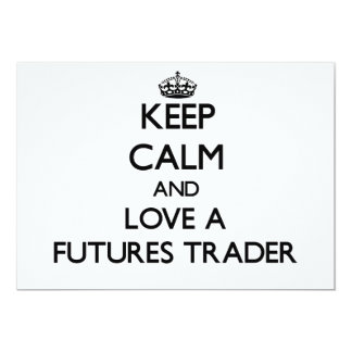 Keep Calm and Love a Futures Trader Personalized Invites