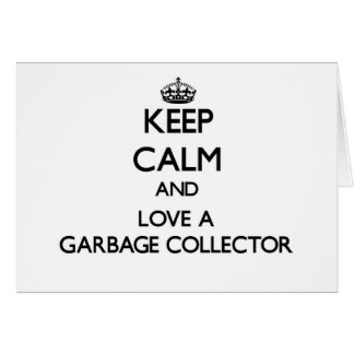 Keep Calm and Love a Garbage Collector Cards