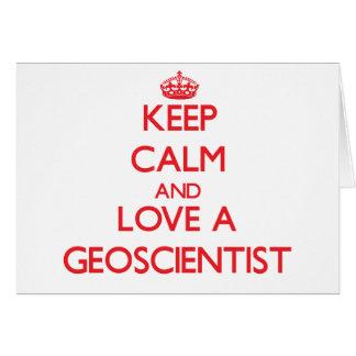 Keep Calm and Love a Geoscientist Cards