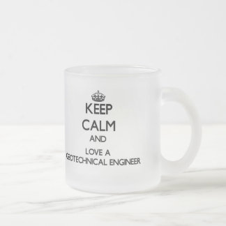 Keep Calm and Love a Geotechnical Engineer Mugs