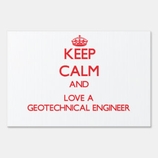 Keep Calm and Love a Geotechnical Engineer Signs