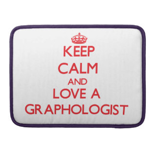 Keep Calm and Love a Graphologist MacBook Pro Sleeves