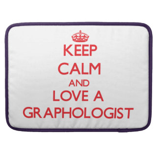 Keep Calm and Love a Graphologist Sleeves For MacBooks