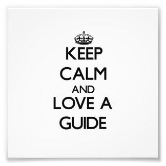 Keep Calm and Love a Guide Photo Art