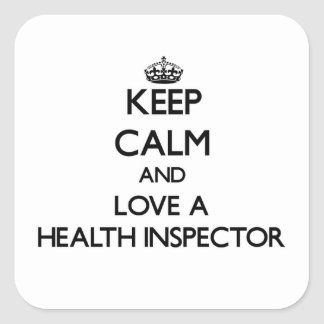 Keep Calm and Love a Health Inspector Square Stickers