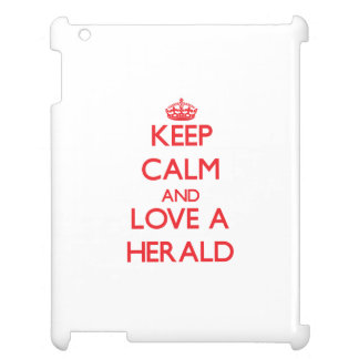 Keep Calm and Love a Herald iPad Cover