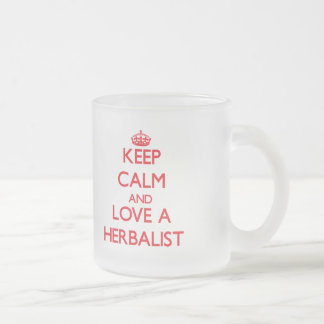 Keep Calm and Love a Herbalist 10 Oz Frosted Glass Coffee Mug