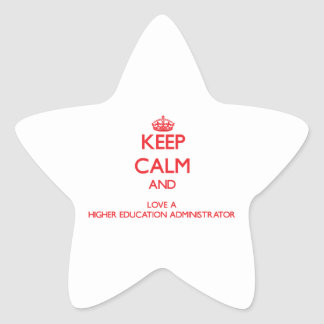 Keep Calm and Love a Higher Education Administrato Star Sticker