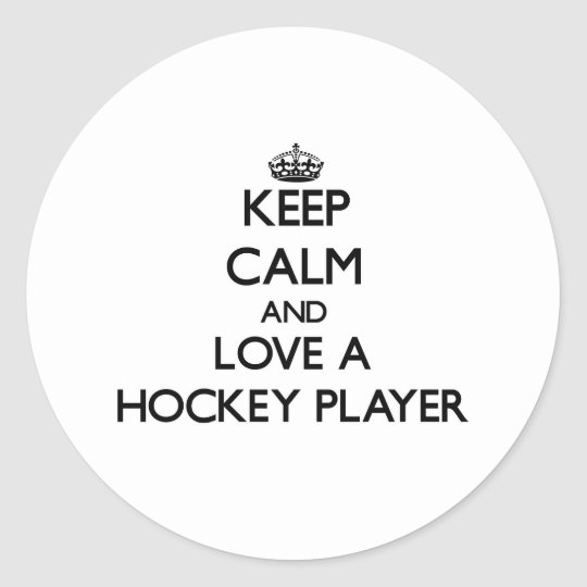 Keep Calm and Love a Hockey Player Classic Round Sticker