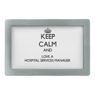 Keep Calm and Love a Hospital Services Manager Rectangular Belt Buckle
