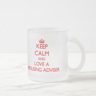 Keep Calm and Love a Housing Adviser 10 Oz Frosted Glass Coffee Mug