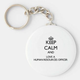 Keep Calm and Love a Human Resources Officer Keychain