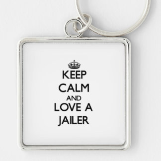 Keep Calm and Love a Jailer Silver-Colored Square Keychain