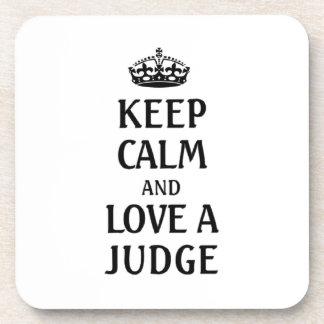 Keep calm and love a judge coaster