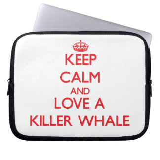 Keep calm and Love a Killer Whale Laptop Computer Sleeves