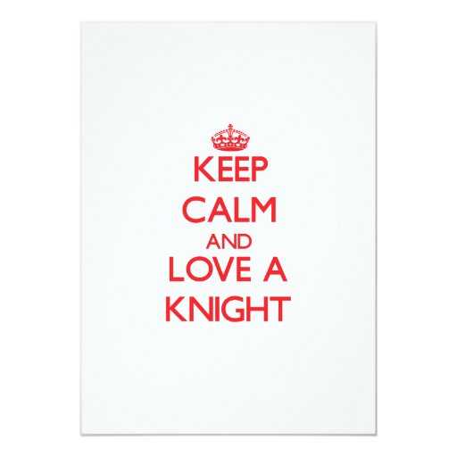 Keep Calm and Love a Knight 5x7 Paper Invitation Card